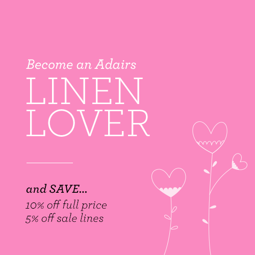 Adairs Linen Lovers: Triple Discount + $20 off $75 Spend $20 off Get Deal Offer must be redeemed by presenting this voucher and a valid Linen Lovers card in-store, or entering the promo code LLNOV15 online along with your Linen Lovers membership number at checkout. 3. A minimum spend of $75 after the Linen Lovers discount is applied is required to redeem this discount.